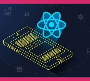 React Native: Build Native Mobile Applications