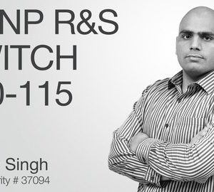 CCNP SWITCH 300-115 Deep Dive: With Baldev